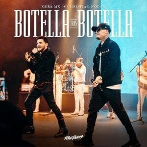 Botella tras botella nuevo lanzamiento de Gera MX con Christian Nodal
