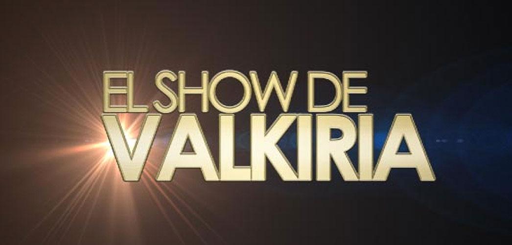 El show de Valkiria